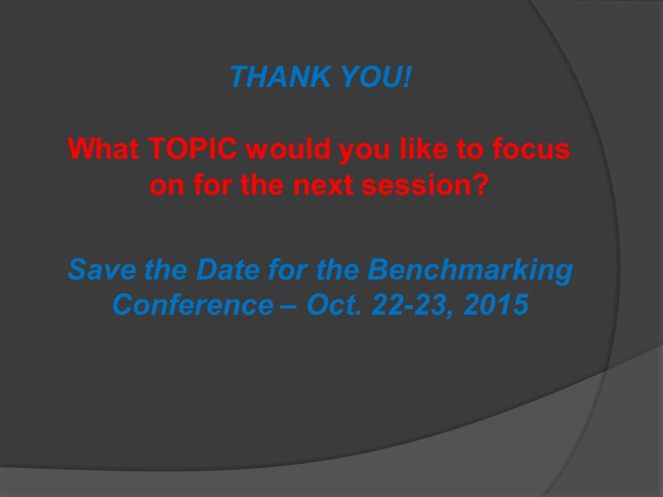 What TOPIC would you like to focus on for the next session.