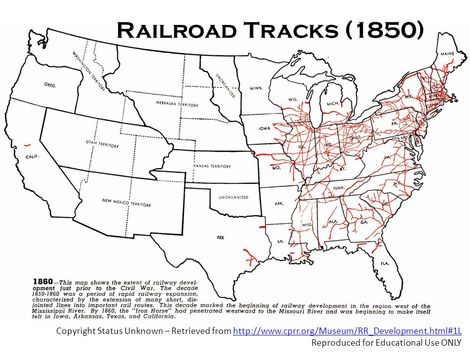 Railroad Tracks (1850) Copyright Status Unknown – Retrieved from http://www.cprr.org/Museum/RR_Development.html#1Lhttp://www.cprr.org/Museum/RR_Development.html#1L Reproduced for Educational Use ONLY