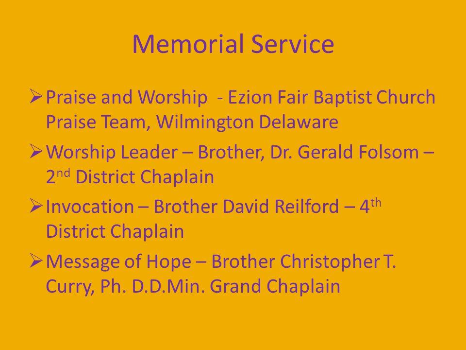 Memorial Service  Praise and Worship - Ezion Fair Baptist Church Praise Team, Wilmington Delaware  Worship Leader – Brother, Dr.