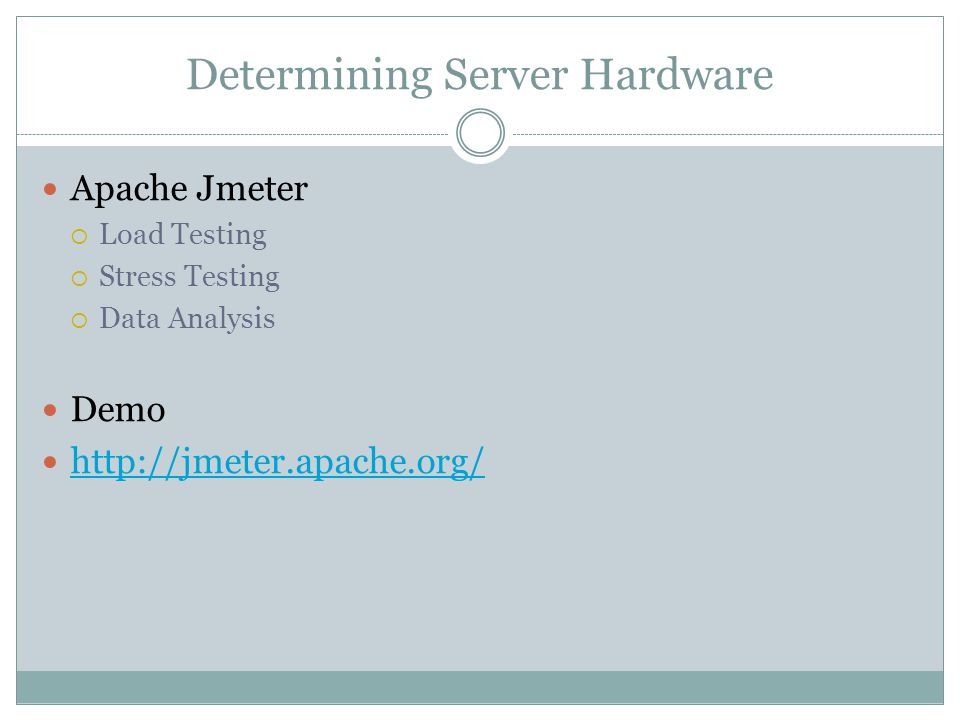 Determining Server Hardware Apache Jmeter  Load Testing  Stress Testing  Data Analysis Demo http://jmeter.apache.org/