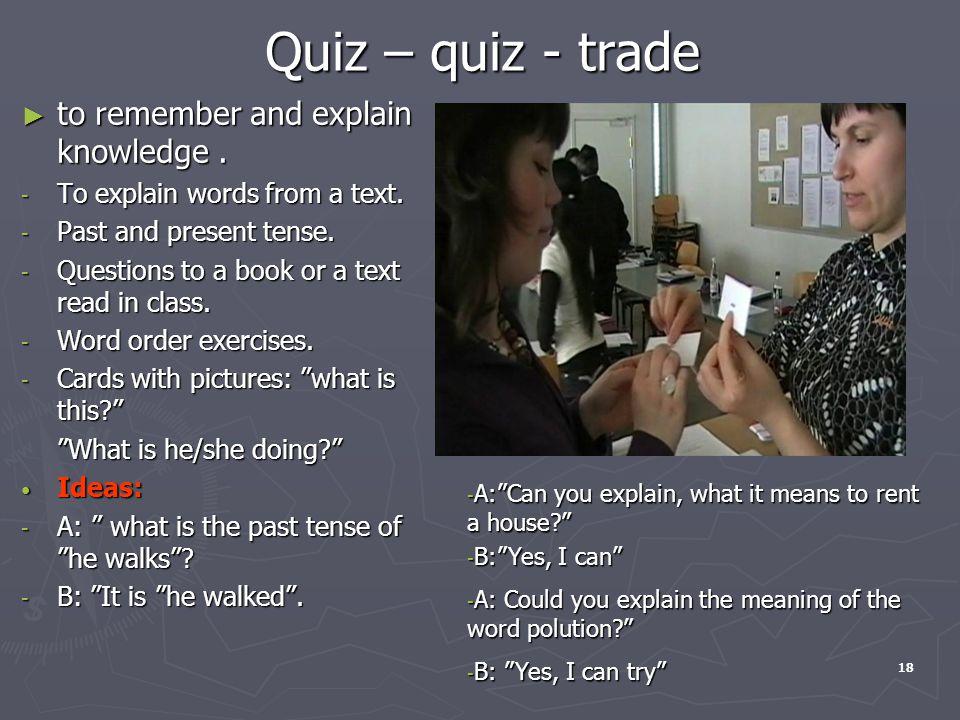 Quiz – quiz - trade Quiz – quiz - trade ► to remember and explain knowledge.