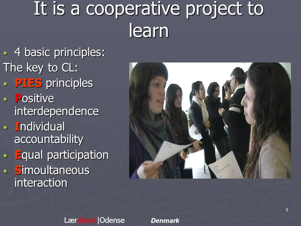 Cooperative Learning learning while talking ► Teambuilding Creates confidence Creates confidence Creates relations Creates relations Is fun Is fun You are put on scene You are put on scene Satisfies your need to Satisfies your need tointeract 6 Lærdansk|Odense Denmark