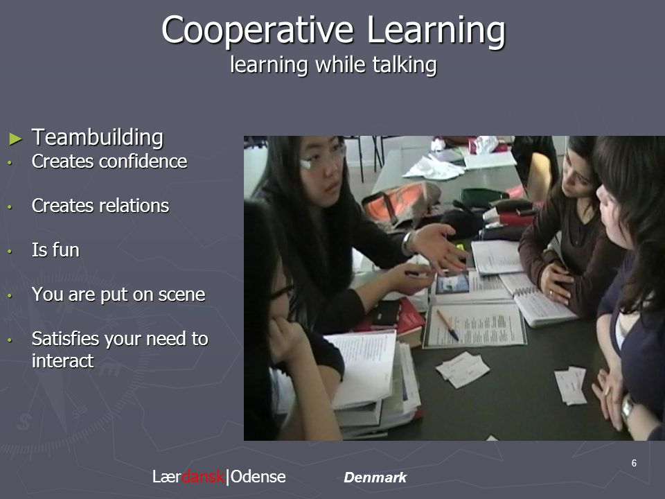 Cooperative Learning creates a positive atmosphere.