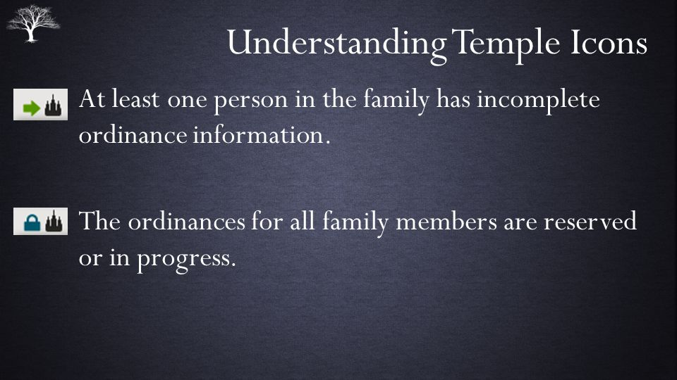 Understanding Temple Icons A family member needs ordinances, but needs more information first.