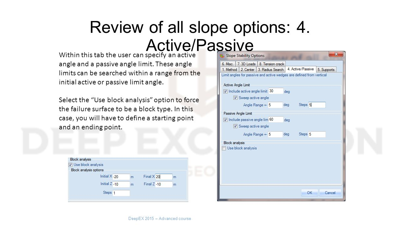 Review of all slope options: 4. Active/Passive DeepEX 2015 – Advanced course Within this tab the user can specify an active angle and a passive angle