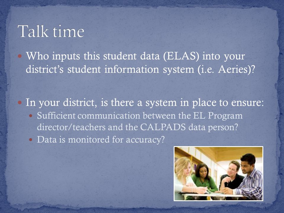 Who inputs this student data (ELAS) into your district's student information system (i.e.