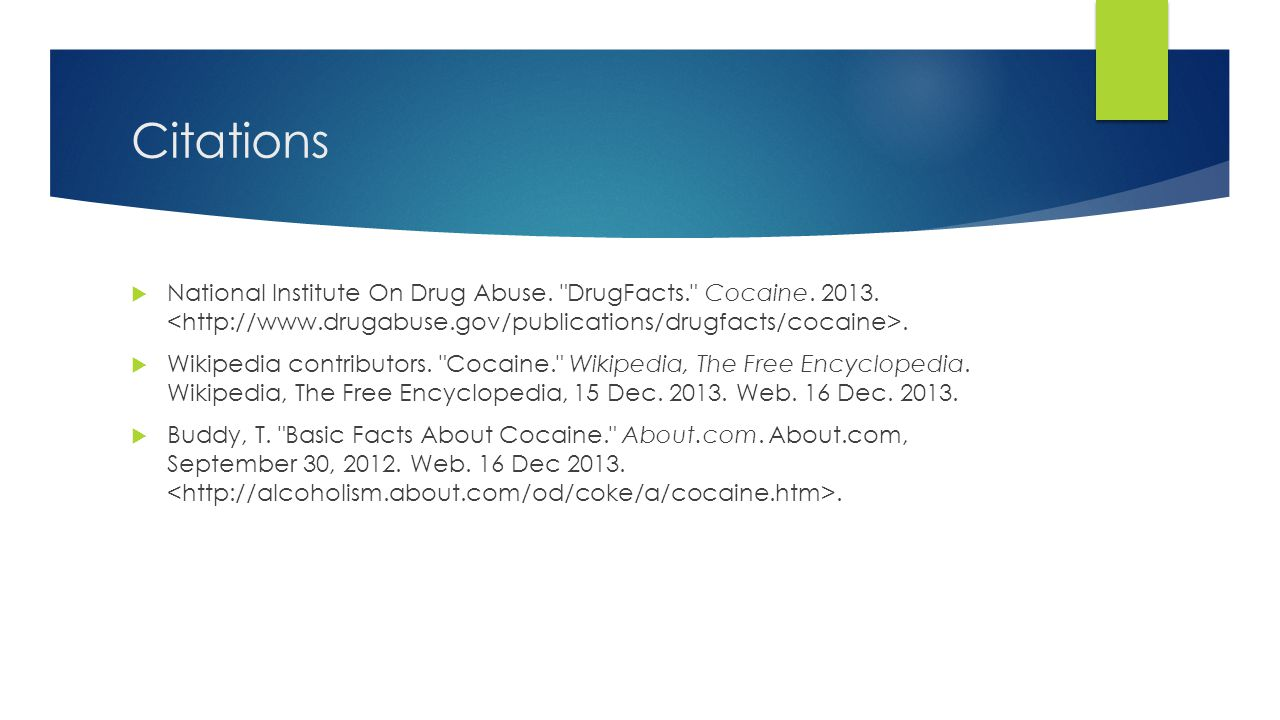 Citations  National Institute On Drug Abuse. DrugFacts. Cocaine.