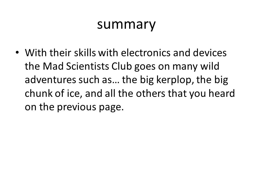 Harmon's story Once a member of the mad scientist's club Harmon Muldoon (Freddy's cousin) is the only competitor of the mad scientist's club was kicked out of the club after telling club secrets.