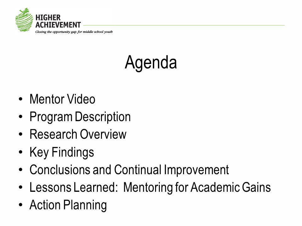 Agenda Mentor Video Program Description Research Overview Key Findings Conclusions and Continual Improvement Lessons Learned: Mentoring for Academic G