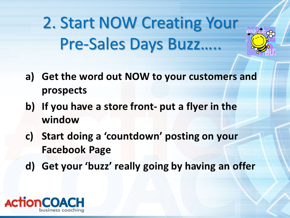 2. Start NOW Creating Your Pre-Sales Days Buzz…..