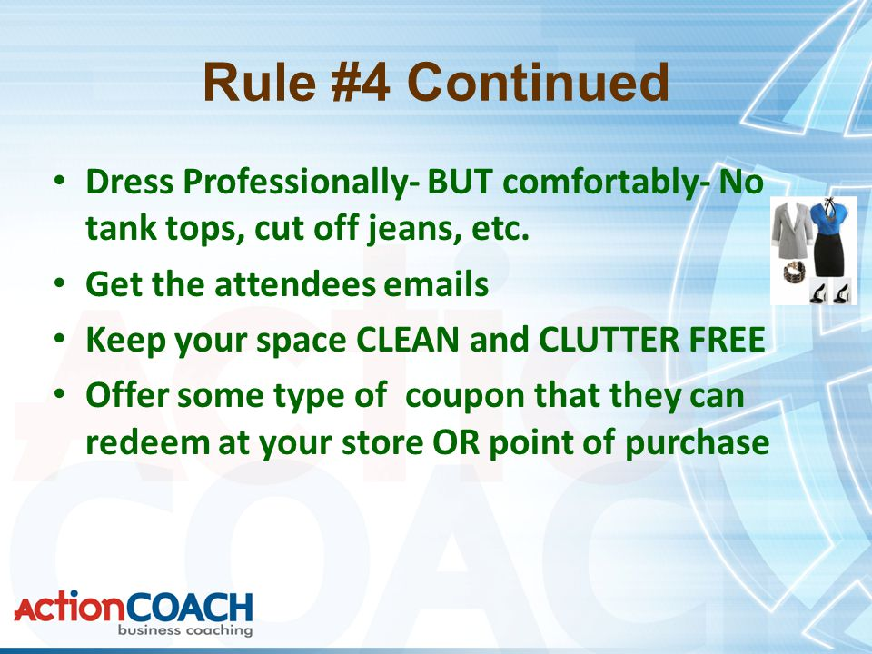 Rule #4 Continued Dress Professionally- BUT comfortably- No tank tops, cut off jeans, etc.
