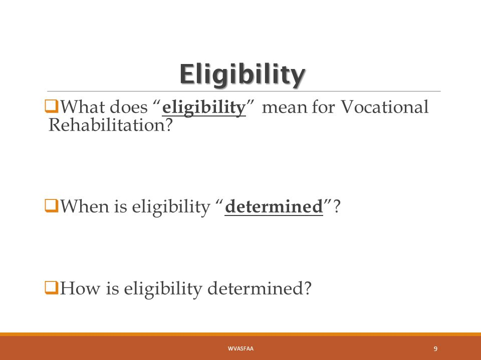 Eligibility  What does eligibility mean for Vocational Rehabilitation.