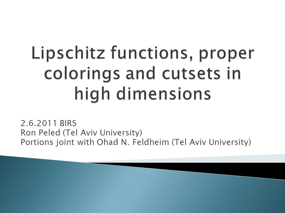 2.6.2011 BIRS Ron Peled (Tel Aviv University) Portions joint with Ohad N.