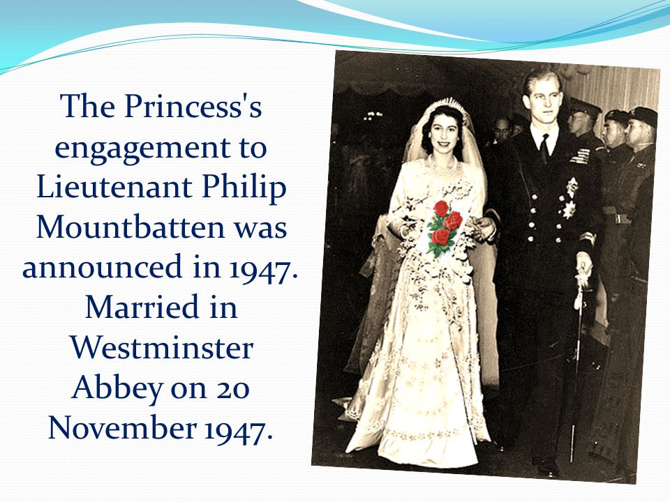 The Princess s engagement to Lieutenant Philip Mountbatten was announced in 1947.