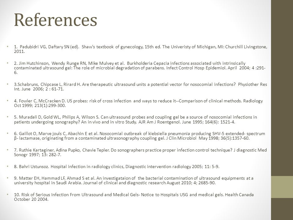 References 1. Padubidri VG, Daftary SN (ed). Shaw's textbook of gynecology, 15th ed.