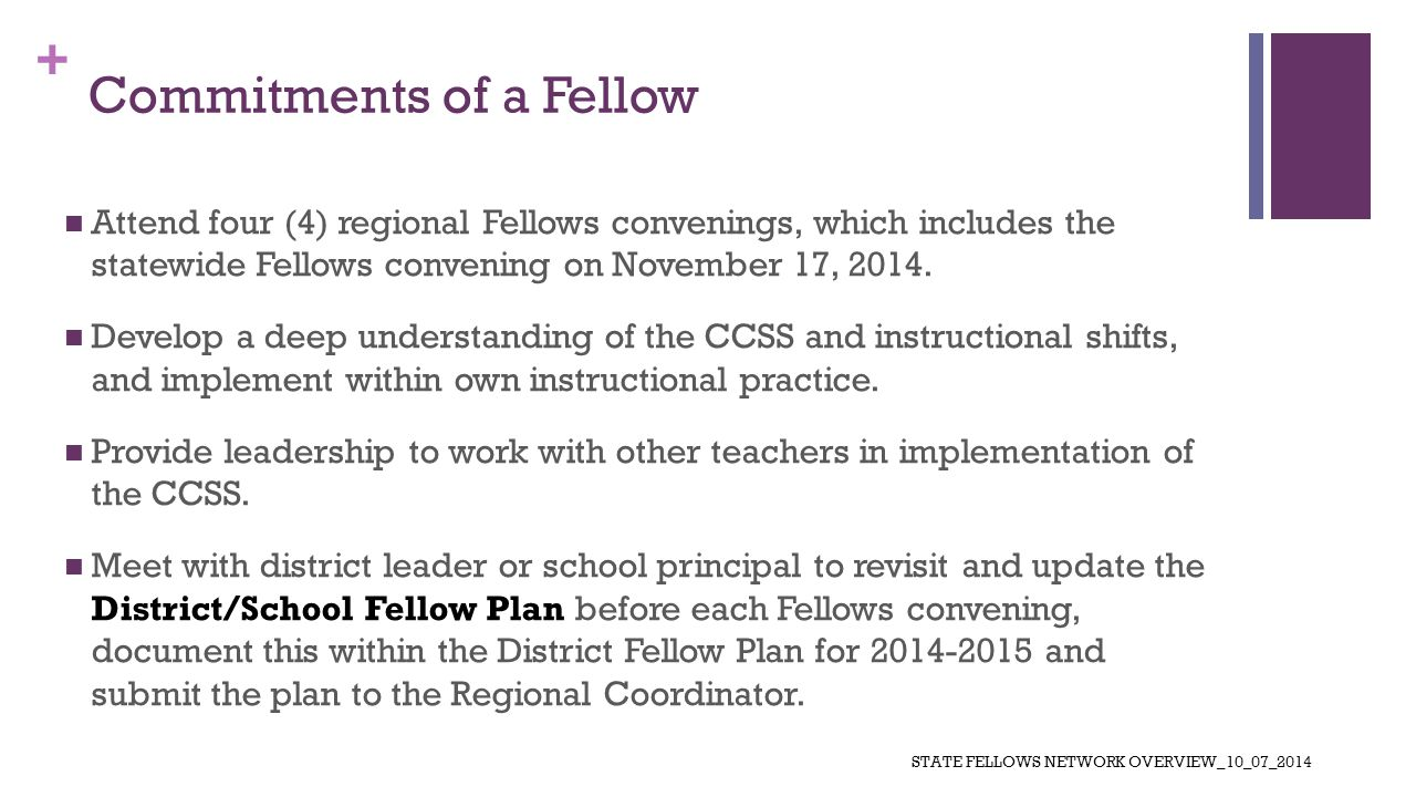 + Commitments of a Fellow Attend four (4) regional Fellows convenings, which includes the statewide Fellows convening on November 17, 2014.