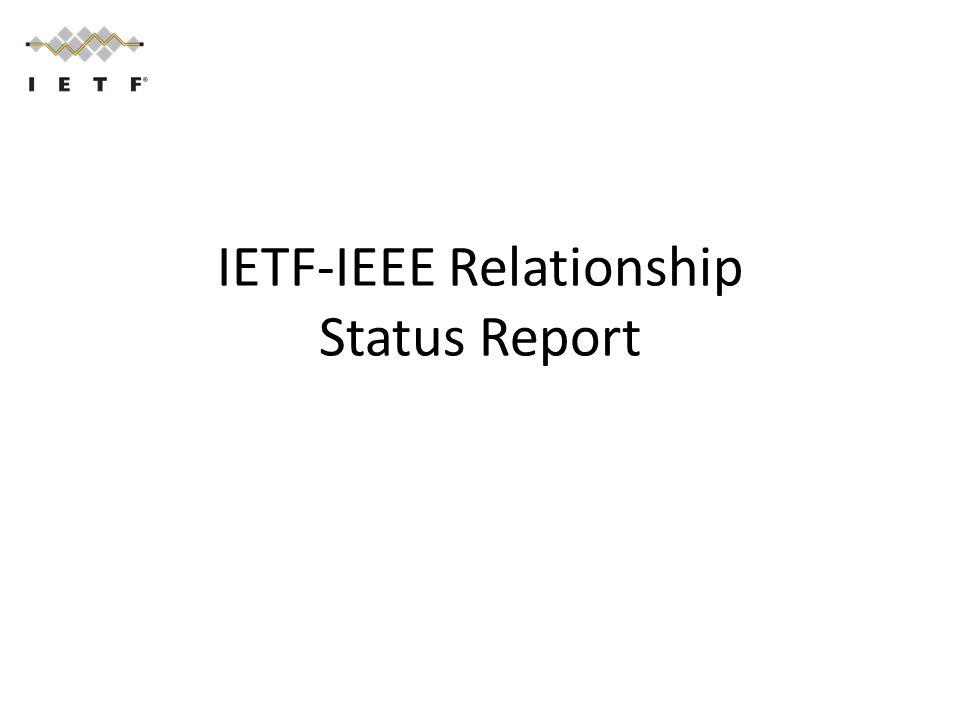 IETF-IEEE Relationship Status Report