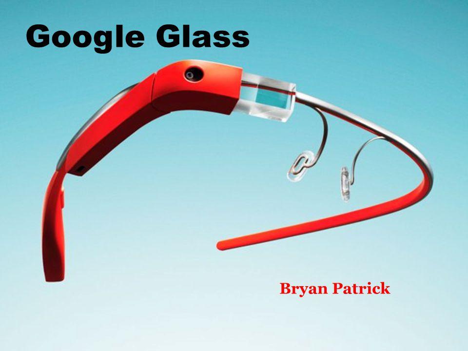 Google Glass Bryan Patrick