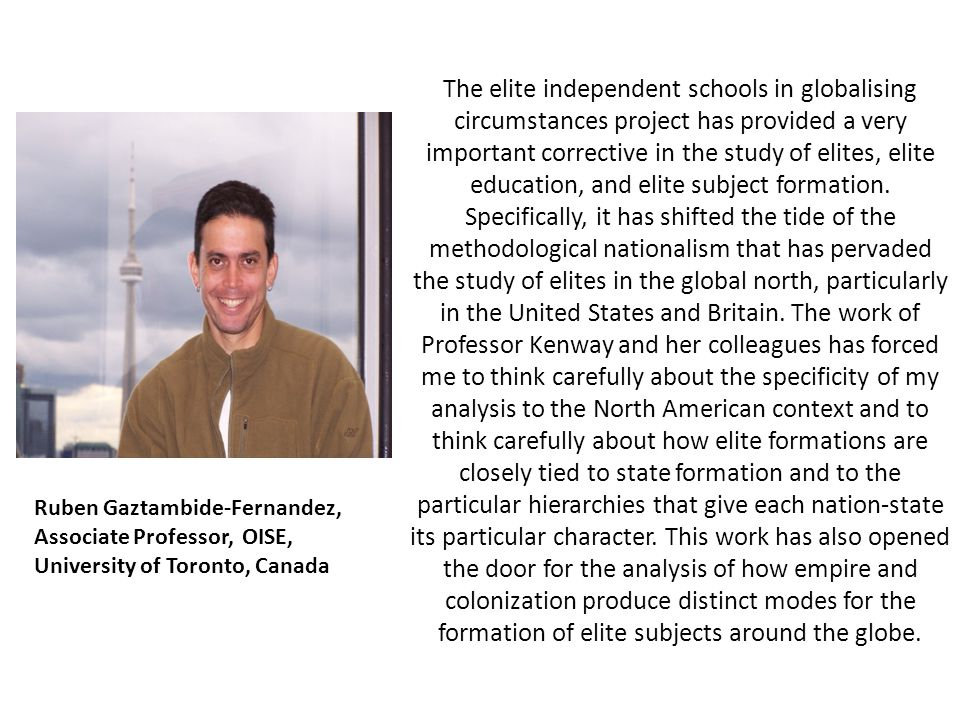 The elite independent schools in globalising circumstances project has provided a very important corrective in the study of elites, elite education, and elite subject formation.