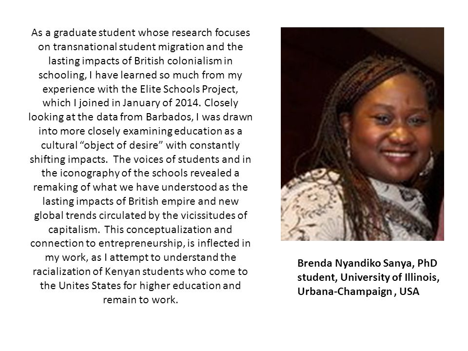 As a graduate student whose research focuses on transnational student migration and the lasting impacts of British colonialism in schooling, I have learned so much from my experience with the Elite Schools Project, which I joined in January of 2014.