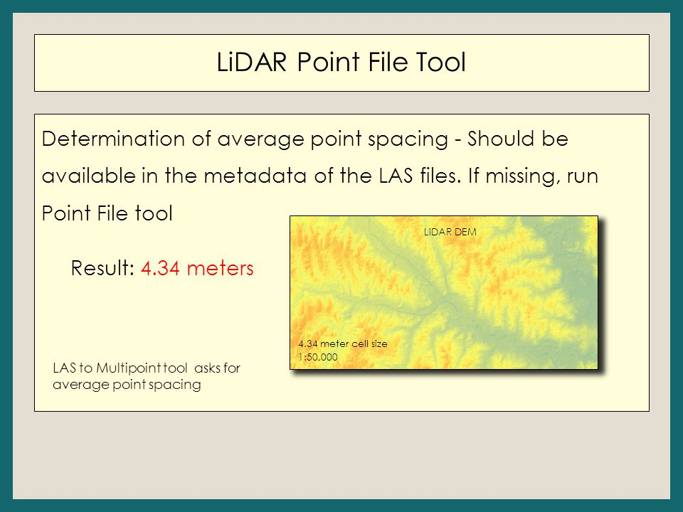 LiDAR Point File Tool Determination of average point spacing - Should be available in the metadata of the LAS files.