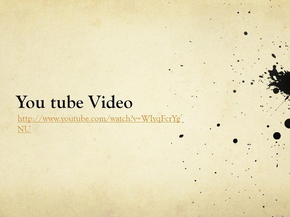 You tube Video http://www.youtube.com/watch v=WIyqFcrYg NU