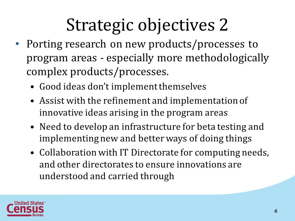 7 Strategic objectives 3 Establishing more robust collaborations with external researchers and agencies.