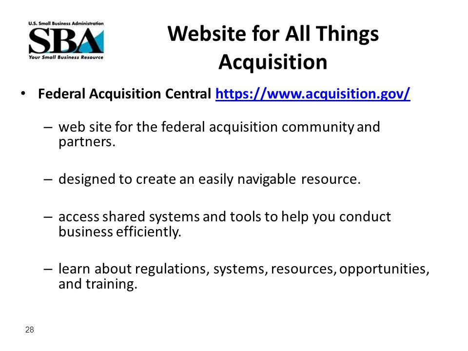 Website for All Things Acquisition Federal Acquisition Central https://www.acquisition.gov/https://www.acquisition.gov/ – web site for the federal acquisition community and partners.