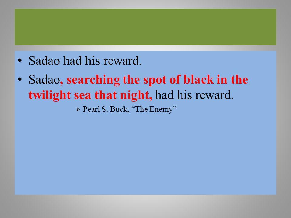 Sadao had his reward.