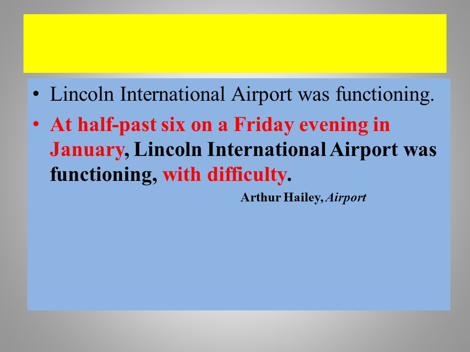 Lincoln International Airport was functioning. At half-past six on a Friday evening in January, Lincoln International Airport was functioning, with di