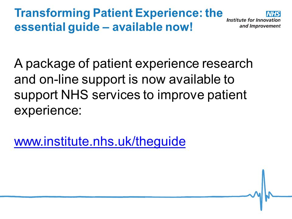 The Research In 2010 the Department of Health and the NHS Institute commissioned King's College London and The King's Fund to undertake research into: What Matters To Patients.