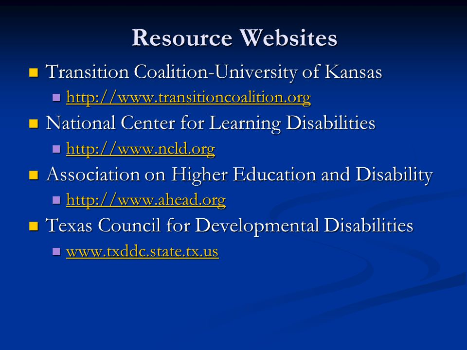 Resource Websites Transition Coalition-University of Kansas Transition Coalition-University of Kansas http://www.transitioncoalition.org http://www.tr