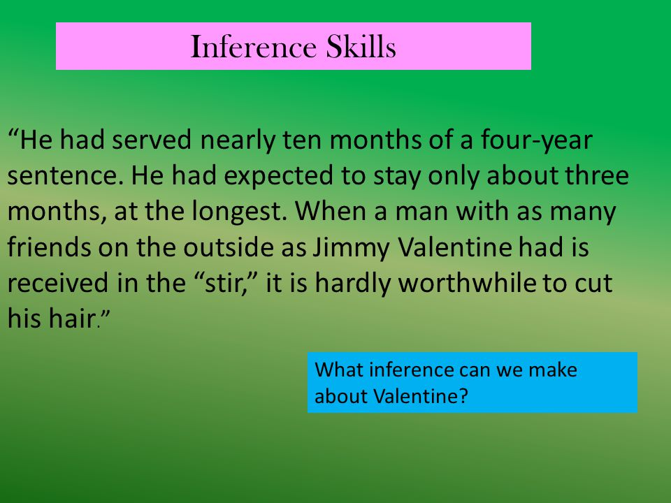 "Inference Skills ""He had served nearly ten months of a four-year sentence. He had expected to stay only about three months, at the longest. When a man"