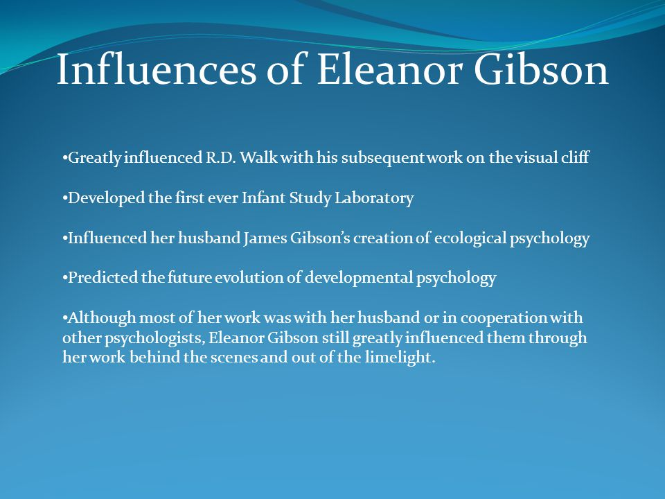 Influences of Eleanor Gibson Greatly influenced R.D.