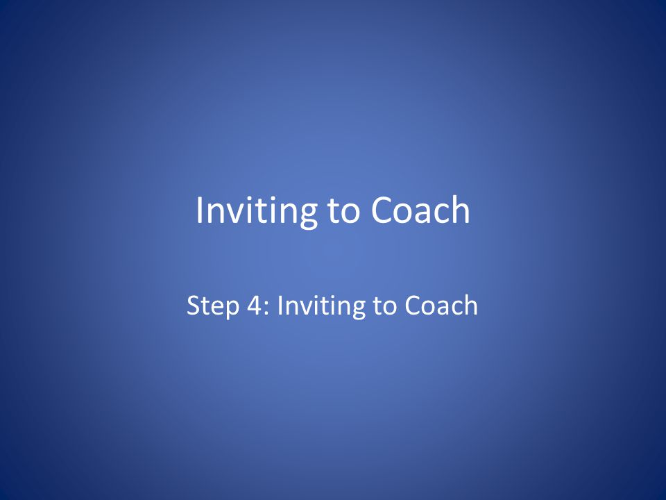 Inviting to Coach Step 4: Inviting to Coach