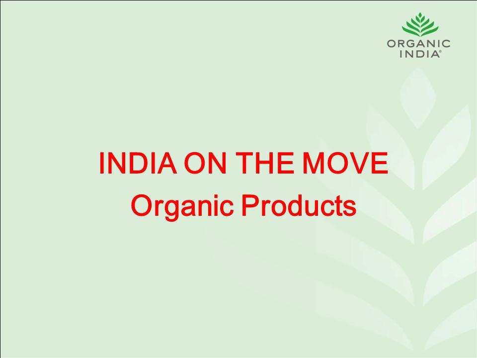 INDIA ON THE MOVE Organic Products Krishan Guptaa