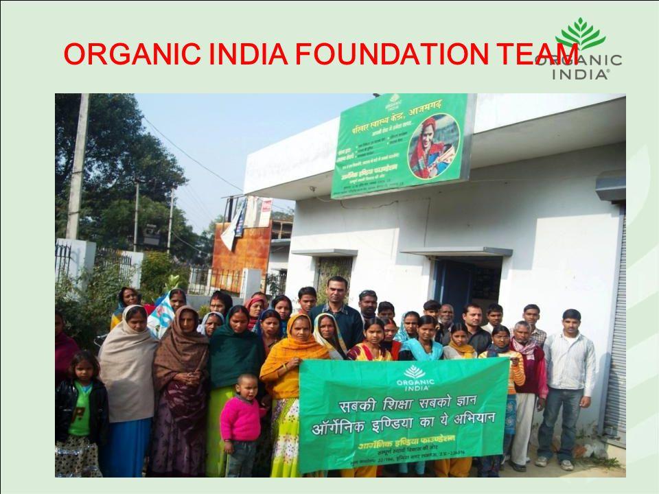 ORGANIC INDIA FOUNDATION TEAM