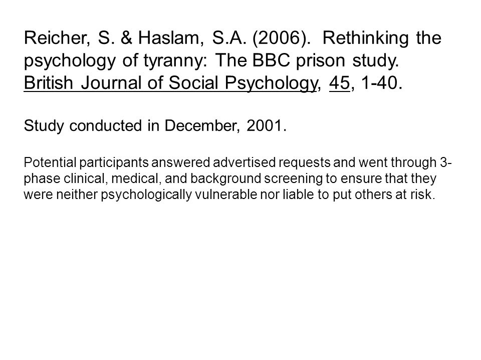 Reicher, S.& Haslam, S.A. (2006). Rethinking the psychology of tyranny: The BBC prison study.
