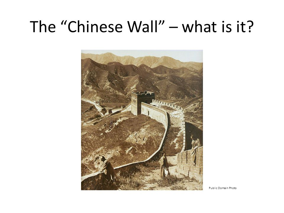 The Chinese Wall – what is it? Public Domain Photo