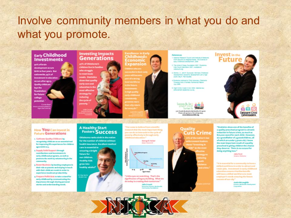 Involve community members in what you do and what you promote.