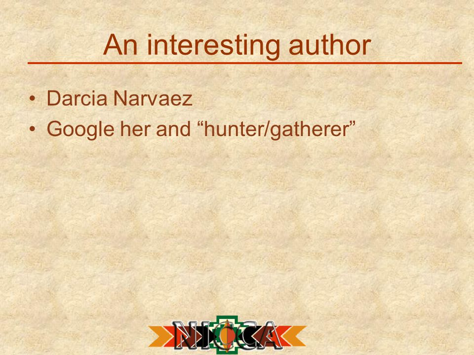 An interesting author Darcia Narvaez Google her and hunter/gatherer