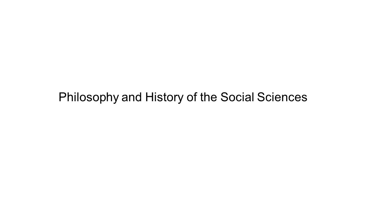 Philosophy and History of the Social Sciences