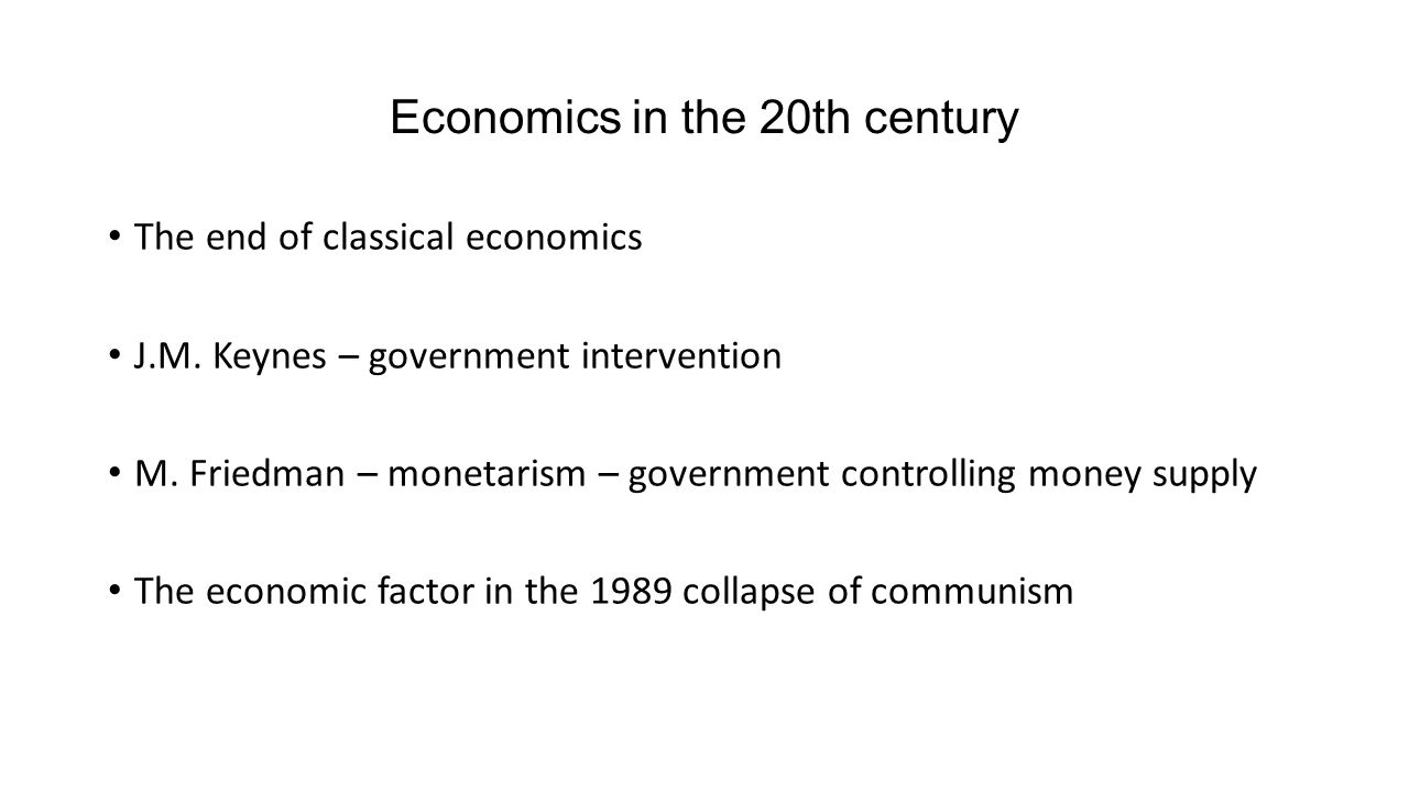 Economics in the 20th century The end of classical economics J.M.