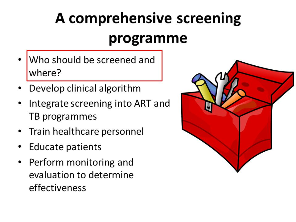 A comprehensive screening programme Who should be screened and where.