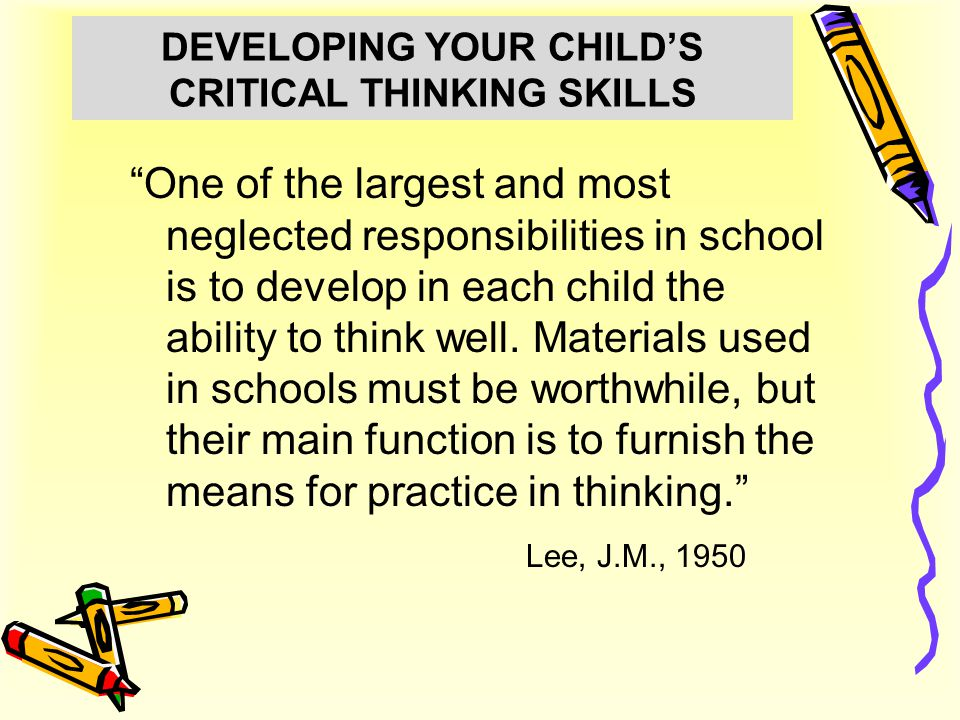 """""""One of the largest and most neglected responsibilities in school is to develop in each child the ability to think well. Materials used in schools mus"""