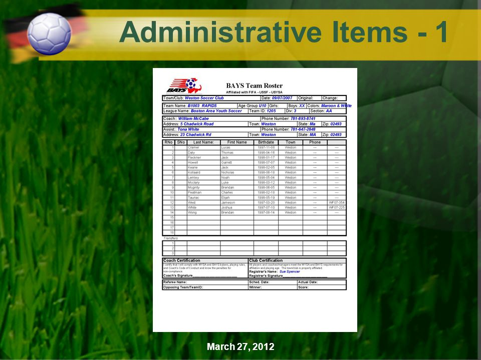 Sue Spencer is the Club's Registrar. A. CORI Forms B. MYSA Rosters March 27, 2012 Administrative Items -1