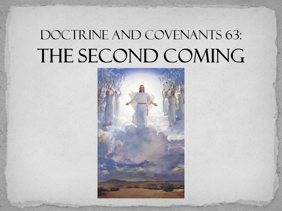 Doctrine and Covenants 63: The Second Coming