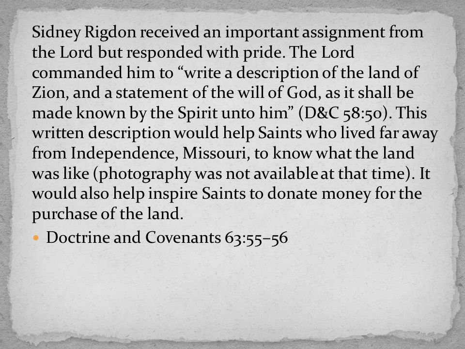 Sidney Rigdon received an important assignment from the Lord but responded with pride.