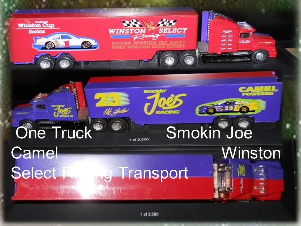 One Truck Smokin Joe Camel Winston Select Racing Transport