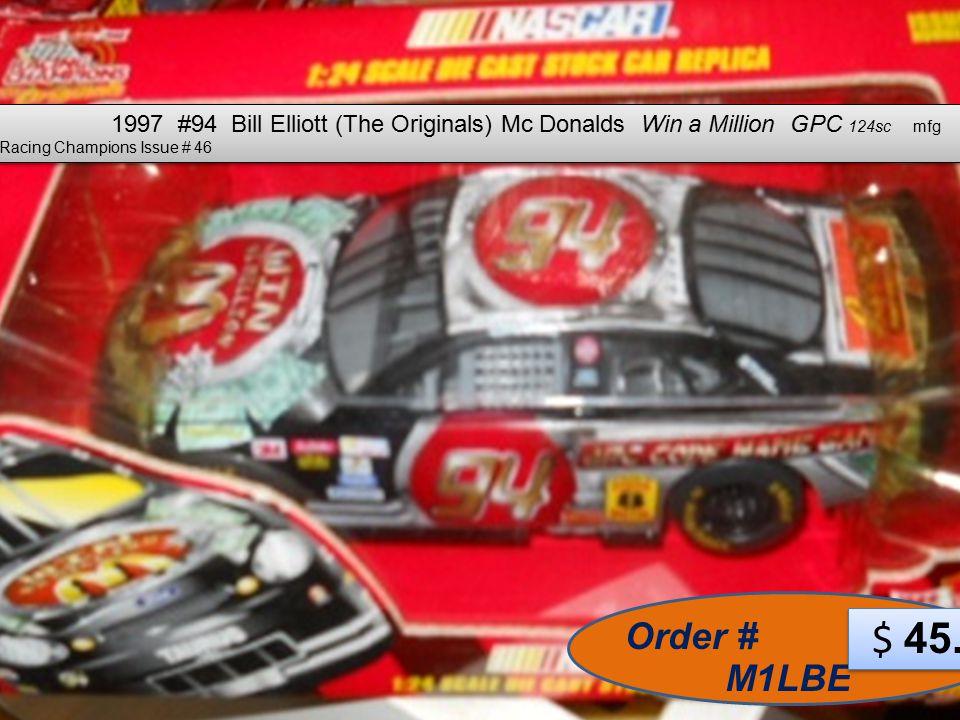 1997 #94 Bill Elliott (The Originals) Mc Donalds Win a Million GPC 124sc mfg by Racing Champions Issue # 46 M1LBE Order # $ 45.
